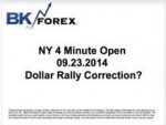 BK VIDEO -NY 4 Minute Open 09.23.2014 Dollar Rally Correction?