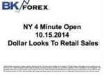 BK VIDEO – NY 4 Minute Open 10.15.2014 Dollar Looks To Retail Sales