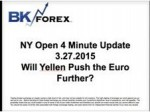 BK VIDEO NY Open 4 Minute Update 3.27.2015 Will Yellen Push the Euro Further?