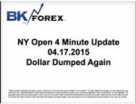 BK VIDEO NY Open 4 Minute Update 04.17.2015 Dollar Dumped Again