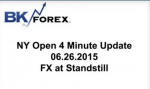 BK VIDEO NY Open 4 Minute Update 06.26.2015 FX at Standstill