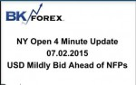BK VIDEO NY Open 4 Minute Update 07.02.2015 USD Mildly Bid Ahead of NFPs