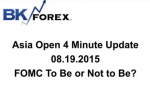 BK VIDEO Asia Open 4 Minute Update 08.19.2015 FOMC To Be or Not to Be?