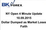 BK VIDEO NY Open 4 Minute Update 10.09.2015 Dollar Dumped as Market Loses Faith