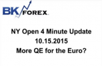 BK VIDEO NY Open 4 Minute Update 10.15.2015 More QE for the Euro?