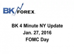 BK 4 Minute NY Update  Jan. 27, 2016 FOMC Day