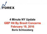 4 Minute NY Update GBP Hit By Brexit Concerns Feb 19, 2016
