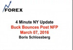 4 Minute NY Update Buck Bounces Post NFP March 07, 2016