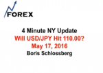 4 Minute NY Update Will USD/JPY Hit 110.00? May 17, 2016