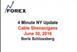 4 Minute NY Update Cable Shenanigans  June 30, 2016
