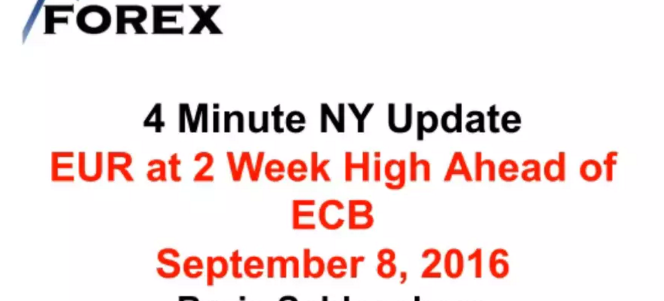 4 Minute NY Update EUR at 2 Week High Ahead of ECB