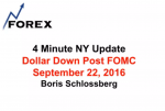 4 Minute NY Update Dollar Down Post FOMC September 22, 2016