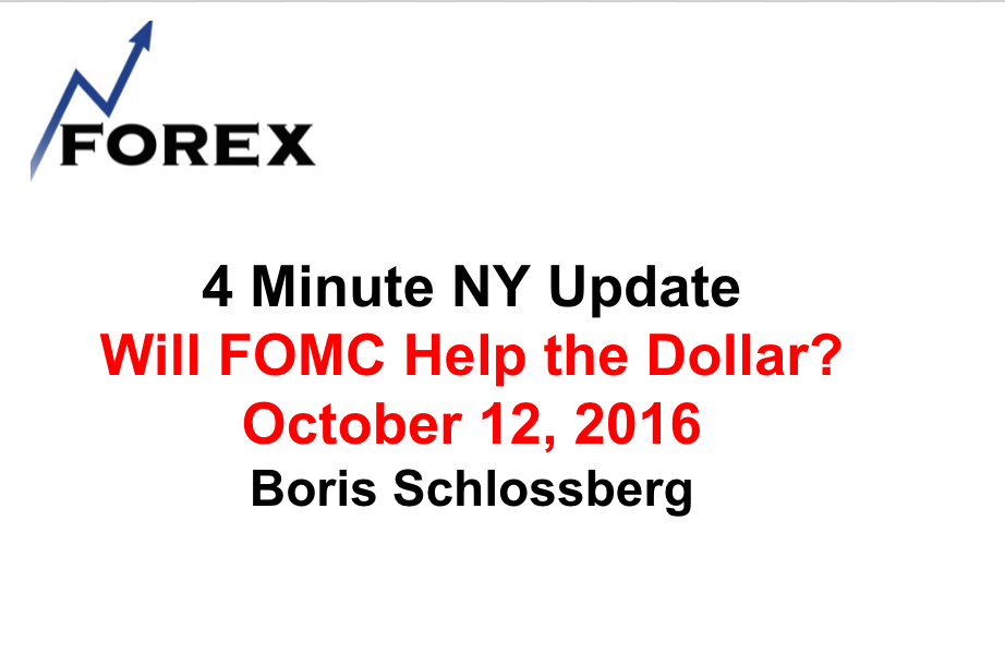 4 Minute NY Update Will FOMC Help the Dollar? October 12, 2016